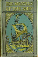 The Marvels of the Ship by E. Keble Chatterton