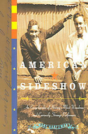 American Sideshow An Encyclopedia of History`s Most Wondrous & Curiously Strange Performances by Marc Hartzman