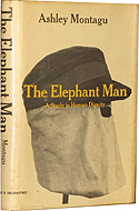 The Elephant Man: A Study in Human Dignity by Ashley Montagu