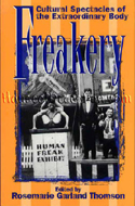 Freakery: Cultural Spectacles of the Extraordinary Body by Rosemarie Garland Thomson
