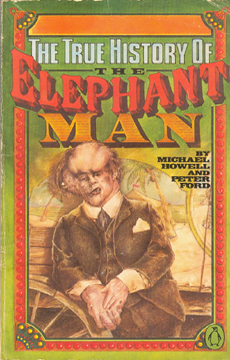 The True History of the Elephant Man by Peter Ford and Michael Howell
