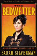 The Bedwetter: Stories of Courage, Redemption and Pee by Sarah Silverman