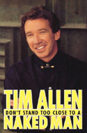 Don't Stand Too Close to a Naked Man by Tim Allen