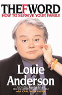 The 'F' Word: How to Survive Your Family by Louie Anderson
