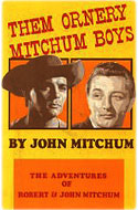 Robert Mitchum - Them Ornery Mitchum Boys