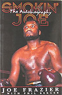 Smokin' Joe Frazer - Smokin' Joe: The Autobiography