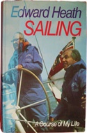 Sailing, A Course of My Life by Edward Heath