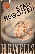 Star-Begotten: A Biological Fantasia by H.G. Wells