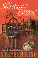 The Secretary of Dreams by Stephen King, illustrated by Glenn Chadbourne