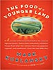The Food of a Younger Land by Mark Kurlansky