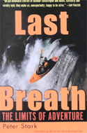 Last Breath: The Limits of Adventure by Peter Stark
