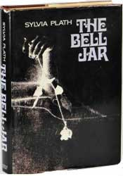 The Bell Jar by Esther Greenwood (Sylvia Plath)