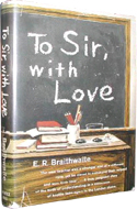 To Sir, With Love by E.R. Braithwaite