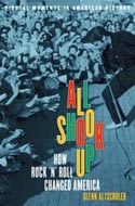 All Shook Up: How Rock 'n' Roll Changed America by Glenn C. Altschuler