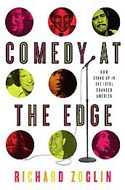 Comedy at the Edge: How Stand-up in the 1970s Changed America by Richard Zoglin