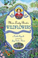 Miss Lady Bird's Wildflowers: How a First Lady Changed America by Kathi Appelt