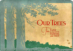 An Album Of Our Trees A Guide to Assisting the Young Nature Student and a Permanent Record for the Preservation of Leaves