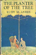 The Planter of the Tree by Ruby M. Ayres