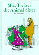 Mrs. Twitter, Animal Sitter by Donna Pape