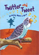 Twitter and Tweet: Bringing Home a Bird by Amanda Doering Tourville