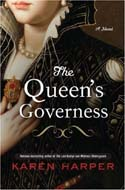 The Queen's Governess by Karen Harper, 2010 in A.R.C. and hardcover copies