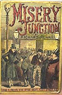 Hardback edition of Misery Junction and Other Stage Stories by Richard Henry
