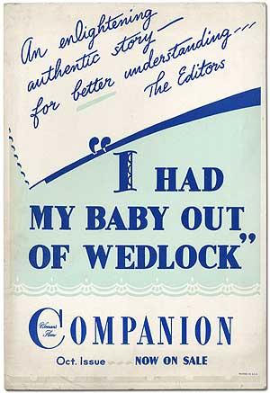 """I Had a Baby Out of Wedlock�: An enlightening authentic story for betting understanding. Woman's Home Companion. 1952"