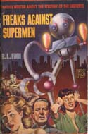 Freaks Against Supermen by Ralph L. Finn