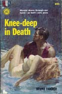 Knee-Deep in Death by Bruno Fischer
