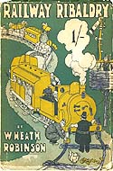Railway Ribaldry by W. Heath Robinson
