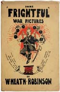 Some Frightful War Pictures by W. Heath Robinson