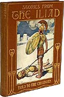 Stories from the Iliad or the Siege of Troy translated and abridged by Jeanie Lang