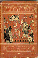 The Baby's Opera: A Book of Old Rhymes with New Dressses by Walter Crane