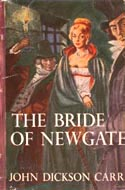 The Bride of Newgate by John Dickson Carr