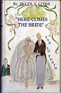 Here Comes the Bride and So Forth by Irvin S. Cobb