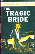 The Tragic Bride by Francis Brett Young