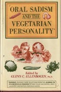 Oral Sadism and the Vegetarian Personality by Glenn C. Ellenbogen