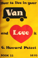How to Live in Your Van and Love it by Howard G. Poteet