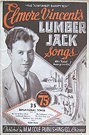 Lumber Jack Songs with Yodel Arrangements by Elmore Vincent