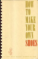 How to Make Your Own Shoes by Mary Lofthus Wales