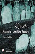 Ghosts: Minnesota's Unnatural Resource by Brian Leffler