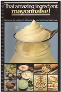 That Amazing Ingredient: Mayonnaise! edited by Pat Morrison