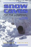 Snow Caves for Fun and Survival by Ernest Wilkinson