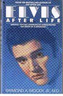ISBN: 0553273450 Raymond A. Moody - Elvis After Life: Unusual Psychic Experiences Surrounding the Death of a Superstar