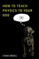 ISBN 1416572287 Chad Orzel - How to Teach Physics to Your Dog