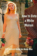 How to Date a White Woman by Adam Quan
