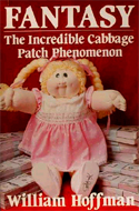 Fantasy: The Incredible Cabbage Patch Phenomenon by William Hoffman