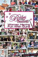 Babes With Bullets: Women Having Fun With Guns by Debbie Ferns