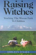 Raising Witches by Ashleen O'Gaea