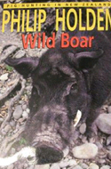 Wild Boar: Pig-Hunting in New Zealand by Philip Holden